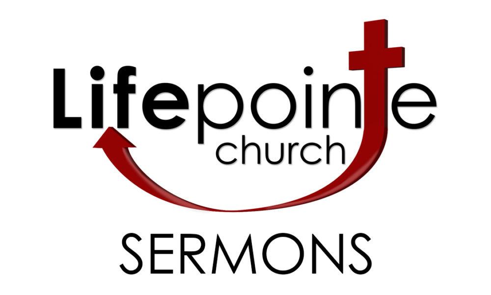 Lifepointe Church Sermons